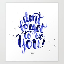 Don't forget to be You Art Print