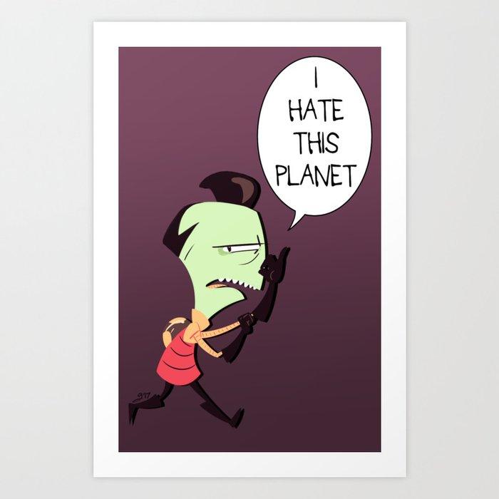 I HATE THIS PLANET Art Print