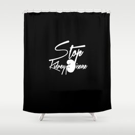 Stop Kidney Disease - WhiteText / Black Background Shower Curtain