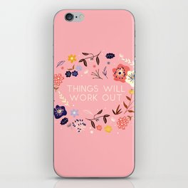 Things will work out - flowers and type iPhone Skin