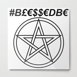 TRULY #BLESSEDBE INVERSE Metal Print