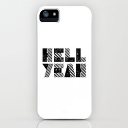 Hell Yeah motivational black and white yeh modern typographic quote poster canvas wall home decor iPhone Case