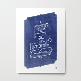 Tea or Dynamite? (blue) Metal Print