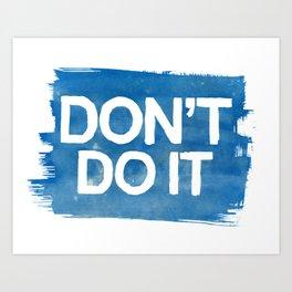 Don't Art Print