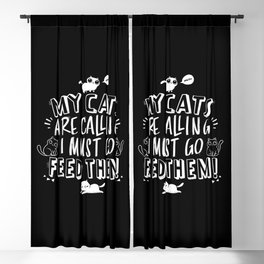My Cats Are Calling And I Must Go Feed Them Blackout Curtain