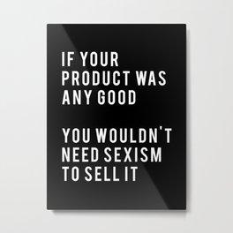 SEXIST COMMERCIALS Metal Print