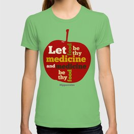 Apple Let food be thy medicine and medicine be thy food. T-shirt