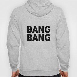 Bang Bang Hoody