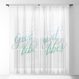 Good Vibes Positive Motivation Quote Calligraphy Designs Sheer Curtain