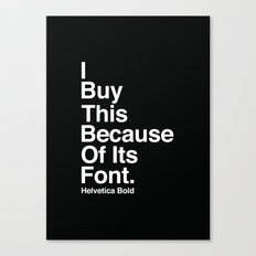I BUY THIS BECAUSE OF ITS FONT. Canvas Print