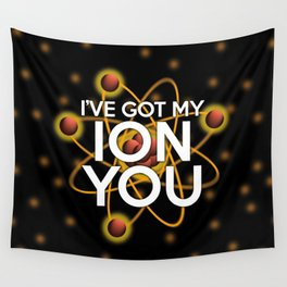 I'VE GOT MY ION YOU Wall Tapestry