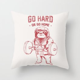 Go Hard or Go Home Sloth Throw Pillow
