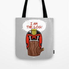 I am the LOG! Tote Bag