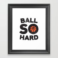 Ball So Hard Framed Art Print