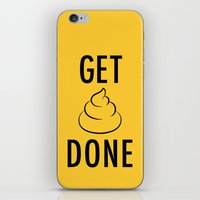get shit done iPhone & iPod Skins featuring Get Shit Done by Free Specie
