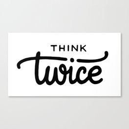 Think twice Canvas Print