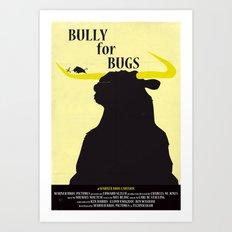 Bully for Bugs Art Print