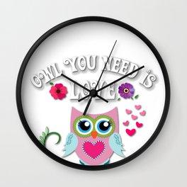 Owl you need  Wall Clock