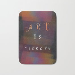 Art is therapy #motivationialquote Bath Mat