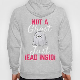 Ghost Gift Not A Ghost Just Dead Inside Goth Present Hoody