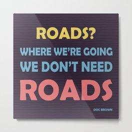 Back to the future - Roads? Metal Print