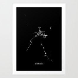 OPPORTUNITY Art Print