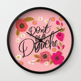 Pretty Swe*ry: Don't Be a Douche Wall Clock