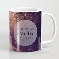 not all who wander are lost Mugs featuring not all those who wander are lost by Sylvia Cook Photography