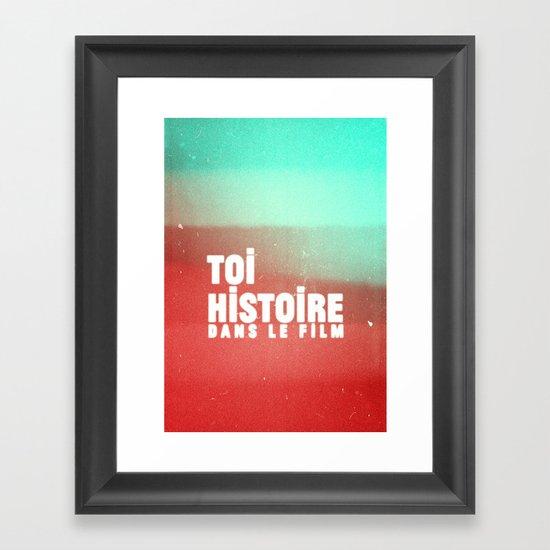 toi histoire dans le film Framed Art Print