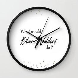 Blair Waldorf Quote Wall Clock