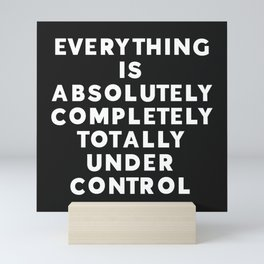 Completely Under Control Funny Quote Mini Art Print