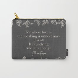 For where love is... Claire Fraser. Carry-All Pouch