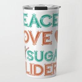 Sugar Glider Peace Love Sugar Gliders Travel Mug