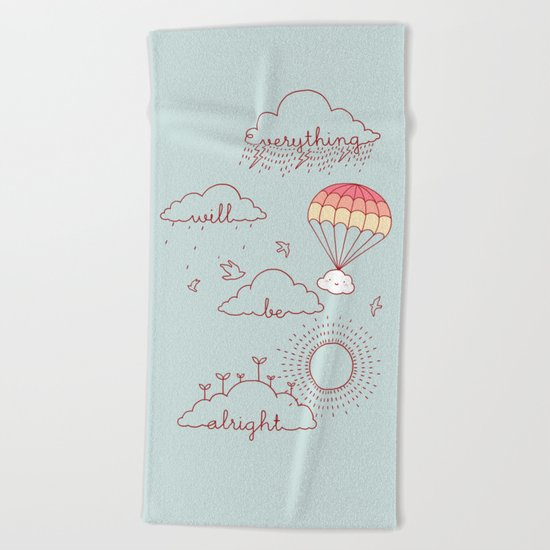 Everything will be alright Beach Towel