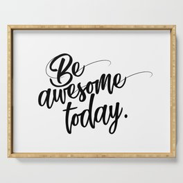 Be awesome today Serving Tray