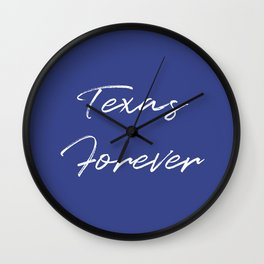 Texas Forever Wall Clock