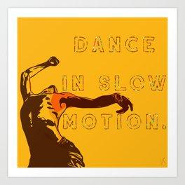 Dance in slow motion — typography original art print. Art Print