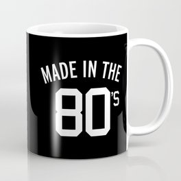 Made In The 80's Quote Coffee Mug