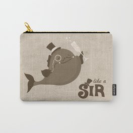 Like A Sir  Carry-All Pouch