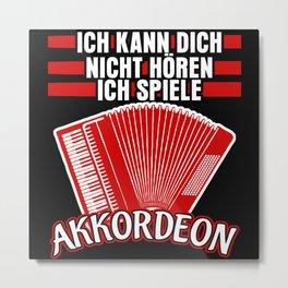 Accordion - Funny Saying Joke Metal Print