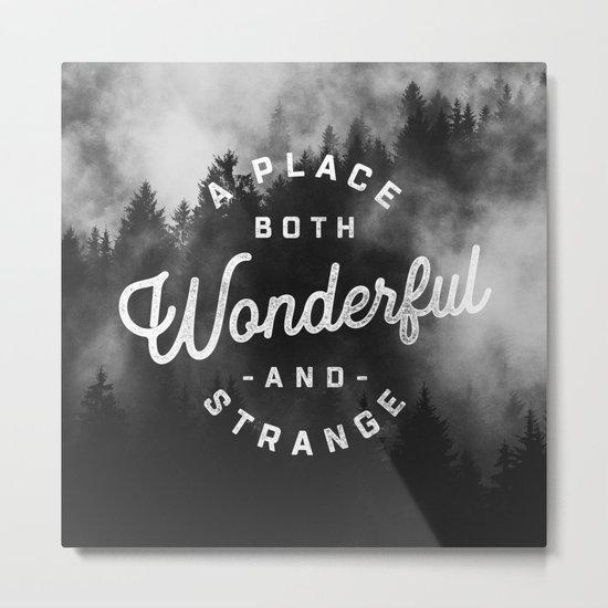 A Place Both Wonderful and Strange Metal Print