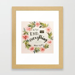 "Wreath quote by Jay Asher, 13 Reasons Why, ""In the end, everything mstters."" Framed Art Print"