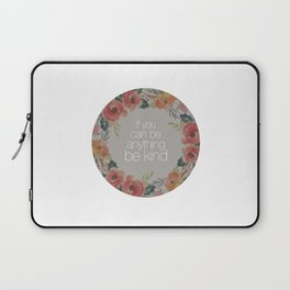 If You Can Be Anything Be Kind Laptop Sleeve