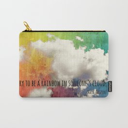 Try To Be A Rainbow  Carry-All Pouch