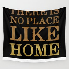 There Is No Place Like Home Wall Tapestry