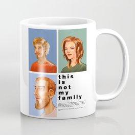Not my Family Coffee Mug
