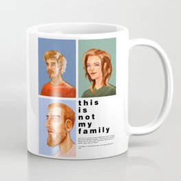 Not my Family Coffee Mug