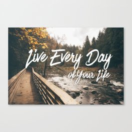 Live Every Day Canvas Print