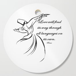 Love Will Find Its Way Through All Languages Rumi Quote Cutting Board