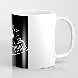 We Put The Fun In Dysfunctional Coffee Mug